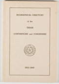 Books:Americana & American History, [Republic of Texas]. Biographical Directory of the TexanConventions and Congresses, 1832-1845. N.p., [1941]. No edi...