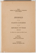 Books:Americana & American History, [Republic of Texas]. Journals of the Fourth Congress of theRepublic of Texas, 1839-1840, To Which Are Added the Relief ...