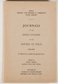 Books:Americana & American History, [Republic of Texas]. Journals of the Sixth Congress of theRepublic of Texas, 1841-1842, To Which Are Added the Special...