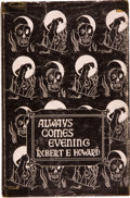 Books:Horror & Supernatural, Robert E. Howard. Always Comes Evening. Sauk City: ArkhamHouse, 1957. First edition of 636 copies printed. This...