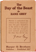 Books:Literature 1900-up, Zane Grey. The Day of the Beast. New York and London: Harper& Brothers, 1922. First edition. Octavo. 351 pages....