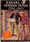 Books:Literature 1900-up, Zane Grey. Raiders of Spanish Peaks. New York and London:Harper & Brothers, 1938. First edition. Signed by th...