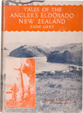 Books:Sporting Books, Zane Grey. Tale of the Angler's Eldorado New Zealand. NewYork and London: Harper & Brothers Publishers, 1926. F...