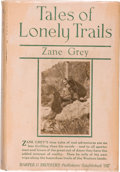 Books:Literature 1900-up, Zane Grey. Tales of Lonely Trails. New York and London:Harper & Brothers, 1922. First edition. Octavo. 394 page...
