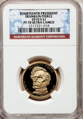 Proof Presidential Dollars, 2010-S $1 Franklin Pierce PR70 Ultra Cameo NGC. NGC Census: (0).PCGS Population (168). Numismedia Wsl. Price for problem ...