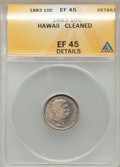 Coins of Hawaii: , 1883 10C Hawaii Ten Cents -- Cleaned -- ANACS. XF45 Details. NGCCensus: (29/218). PCGS Population (72/303). Mintage: 250,0...