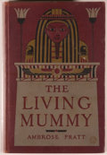 Books:Science Fiction & Fantasy, [Jerry Weist]. Ambrose Pratt. The Living Mummy. New York: Frederick A. Stokes Company, 1910. First edition. Octa...