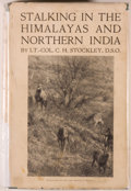 Books:Sporting Books, Colonel C. H. Stockley. Stalking in the Himalayas and NorthernIndia. London: Herbert Jenkins Limited, 1936. Fir...