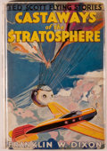 Books:Children's Books, Franklin W. Dixon. Castaways of the Stratosphere, or Hunting theVanished Balloonists. Ted Scott Flying Stories. ...