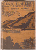 Books:Biography & Memoir, Hamlin Garland. SIGNED. Back-Trailers from the MiddleBorder. New York: Macmillan, 1928. First edition. Signed...