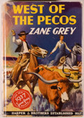 Books:Fiction, Zane Grey. West of the Pecos. New York: Harper &Brothers, 1937. First edition. Octavo. 314 pages. Publisher's c...