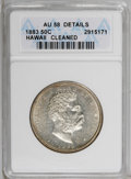 Coins of Hawaii: , 1883 50C Hawaii Half Dollar--Cleaned--ANACS. AU58 Details. NGCCensus: (33/109). PCGS Population (34/169). Mintage: 700,000...