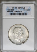 Coins of Hawaii: , 1883 50C Hawaii Half Dollar--Cleaned--ANACS. MS60 Details. NGCCensus: (1/108). PCGS Population (6/163). Mintage: 700,000. ...