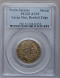 Colonials, Undated MEDAL Washington Success Medal, Large Size, Reeded EdgeAU53 PCGS. Baker-265B, W-10900, R.6....