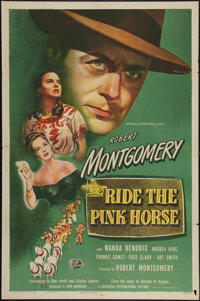 "Ride the Pink Horse (Universal International, 1947). One Sheet (27"" X 41""). Film Noir"