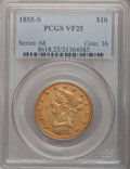 Liberty Eagles, 1855-S $10 VF25 PCGS....
