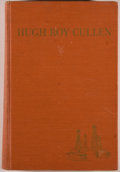 Books:Biography & Memoir, [Hugh Roy Cullen]. Ed Kilman and Theon Wright. Hugh RoyCullen. A Story of American Opportunity. New York:Prent...