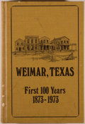 Books:Americana & American History, Mary Hinton. SIGNED. Weimar, Texas First 100 Years,1873-1973. [Austin: Mrs. T. E. (Mary) Hinton, 1973]. First e...
