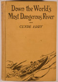 Books:Americana & American History, Clyde Eddy. Down the World's Most Dangerous River. New York:Stokes, 1929. First edition, advance review copy. O...