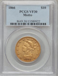 Liberty Eagles, 1866 $10 VF30 PCGS....
