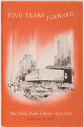 Books:Americana & American History, [Carl Hertzog]. Dallas Public Library. Five Years Forward, TheDallas Public Library, 1955-1960. Dallas: [Ca...