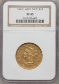 Liberty Eagles, 1842 $10 Large Date XF45 NGC....