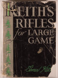Books:Sporting Books, Elmer Keith. INSCRIBED. Keith's Rifles for Large Game.Huntington: Standard Publications, Inc., 1946. First edit...