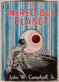 Books:Science Fiction & Fantasy, John W. Campbell Jr. The Incredible Planet. Reading, PA: Fantasy Press, 1949. First edition. Octavo. 344 pages. Publ...