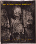 Books:Photography, Archie Lieberman and Ray Bradbury. The Mummies of Guanajuato. New York: Harry N. Abrams, 1978. First edition. Fo...
