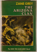 Books:Literature 1900-up, Zane Grey. The Arizona Clan. New York: Harper &Brothers, Publishers, 1958. First edition. Octavo. 211 pages. Pu...