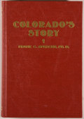 Books:Americana & American History, Frank C. Spencer. SIGNED. Colorado's Story. Denver: WorldPress, [1930]. First edition. Inscribed by the author on...