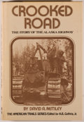 Books:Americana & American History, David A. Remley. Crooked Road. The Story of the AlaskaHighway. New York: McGraw-Hill, [1976]. First edition...