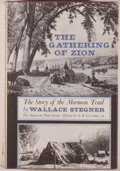 Books:Americana & American History, Wallace Stegner. The Gathering of Zion. The Story of theMormon Trail. New York: McGraw-Hill, [1964]. Fifth Prin...