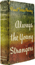 Books:Signed Editions, Carl Sandburg: Signed Always the Young Strangers. (New York: Harcourt, Brace and Company, 1953), 445 pages, green cloth ... (Total: 1 Item)