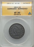Large Cents: , 1813 1C -- Burnished, Corroded -- ANACS. VF30 Details. NGC Census:(5/83). PCGS Population (12/102). Mintage: 418,000. Numi...