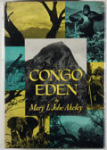 Books:Natural History Books & Prints, Mary L. Jobe Akeley. Congo Eden. New York: Dodd, Mead & Company, 1950. First edition. Octavo. 356 pages. Illustr...
