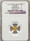 California Fractional Gold, 1871 25C Liberty Round 25 Cents, BG-839, Low R.4, --Scratches--NGCDetails. AU. NGC Census: (0/17). PCGS Population (3/108)...