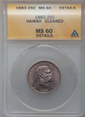 Coins of Hawaii: , 1883 25C Hawaii Quarter -- Cleaned -- ANACS. MS60 Details. NGCCensus: (6/801). PCGS Population (7/1077). Mintage: 500,000....