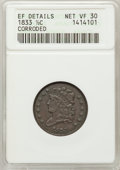 1833 1/2 C --Corroded--ANACS. XF Details, Net VF30. NGC Census: (3/386). PCGS Population (8/464). Mintage: 120,000. Numi...