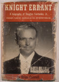 Books:Biography & Memoir, Brian Connell. INSCRIBED BY FAIRBANKS. Knight Errant: A Biography of Douglas Fairbanks, Jr. London: Hodder and Stoug...