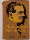 Books:Biography & Memoir, [Douglas Fairbanks Jr.]. Douglas Fairbanks. Making Life Worth While. New York: Britton Publishing, [1918]. Octavo. 1...