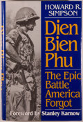 Books:Americana & American History, Howard R. Simpson. Dien Bien Phu. The Epic Battle AmericaForgot. Washington: Brassey's, [1994]. First edition. ...