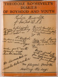 Books:Americana & American History, [Theodore Roosevelt]. Theodore Roosevelt's Diaries of Boyhoodand Youth. New York: Charles Scribner's Sons, 1928. Fi...