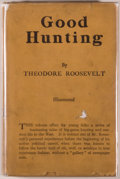 Books:Americana & American History, Theodore Roosevelt. Good Hunting. In Pursuit of Big Gamein the West. New York: Harper & Brothers, [1907]. First...