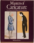 Books:Art & Architecture, [William Feaver, editor]. Masters of Caricature from Hogarth to Gillray to Scarfe and Levine. New York: Knopf, 1...