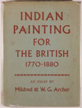 Books:Art & Architecture, Mildred and W. G. Archer. Indian Painting for the British, 1770-1880. [London]: Oxford University Press, 1955. F...