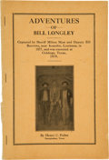 Books:Americana & American History, Henry C. Fuller. Adventures of Bill Longley. Captured bySheriff Milton Mast and Deputy Bill Burrows, near Keatchi...