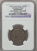 Colonials: , 1794 TOKEN Franklin Press Token -- Improperly Cleaned -- NGCDetails. AU. NGC Census: (4/67). PCGS Population (24/147). (...