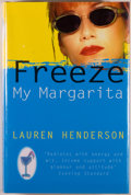 Books:Mystery & Detective Fiction, Lauren Henderson. Freeze My Margarita. London: Hutchinson,[1998]. First edition. Octavo. 289 pages. Publisher's bin...
