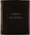 Books:Biography & Memoir, [Thomas Bewick]. SIGNED BY THE EDITOR [Julia Boyd, editor].Bewick Gleanings: Being Impressions from Copperplates andWo...